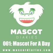 001: Mascot For A Day