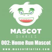 002: Home Run Mascot