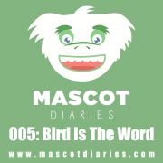005: Bird Is The Word