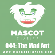 044: The Mad Ant